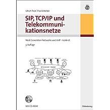 SIP, TCP/IP und Telekommunikationsnetze Next Generation Networks und VoIP-konkret, m. CD-ROM