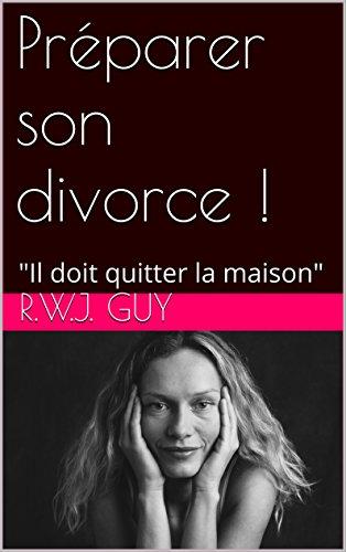 Préparer son divorce !