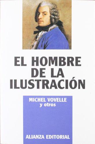 El hombre de la Ilustración (Libros Singulares (Ls)) por Michel Vovelle
