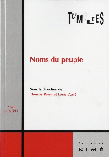 Tumultes, N° 40, Juin 2013 : Noms du peuple par Thomas Berns, Louis Carré, Collectif