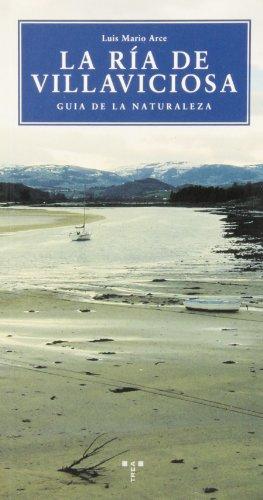 La ría de Villaviciosa. Guía de la naturaleza (Naturaleza y ocio) por Luis Mario Arce