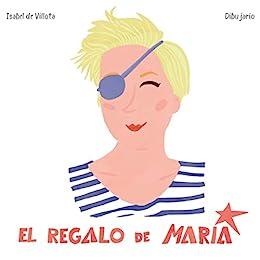 El regalo de María eBook: Isabel De Villota Comba, Dibujario ...