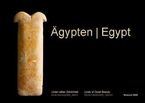 Ägypten. Die Kunst Ägyptens in der Sammlung DKM Egypt. The Art of Egypt in the Collection DKM