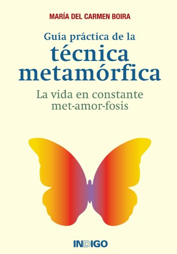 Guía Práctica De La Técnica Metamórfica por Maria Del Carmen Boira