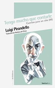 Tengo mucho que contarle: Cuentos para un año par Luigi Pirandello