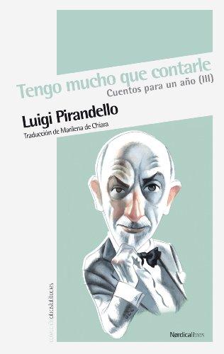 Tengo mucho que contarle: Cuentos para un año (III) (Otras Latitudes nº 30) por Luigi Pirandello