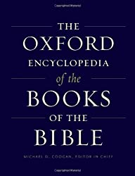 The Oxford Encyclopedia of the Books of the Bible (Oxford Encyclopedias of the Bible)