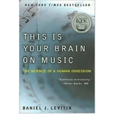 (This Is Your Brain on Music: The Science of a Human Obsession) By Levitin, Daniel J. (Author) Paperback on (09 , 2007)