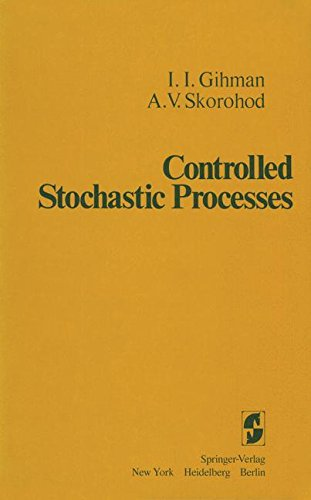 Controlled Stochastic Processes por I. I. Gihman
