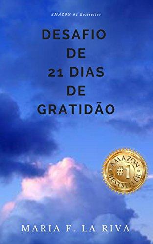 Desafio de 21 Dias de Gratidão: Com Sal e Pimenta (Artigos) (Portuguese Edition) por Maria F. La Riva