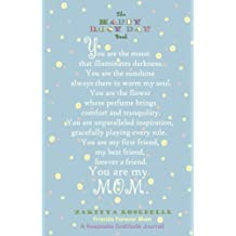 The Happy Rosy Day Book, Friends Forever Mom, a Keepsake Gratitude Journal