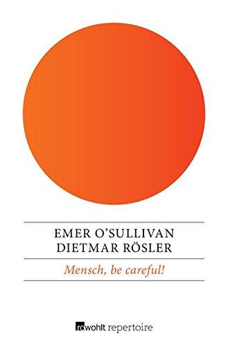Buchseite und Rezensionen zu 'Mensch, be careful!: Eine deutsch-englische Geschichte' von Emer O'Sullivan