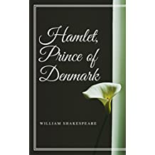 Hamlet, Prince of Denmark (Annotated) (English Edition)