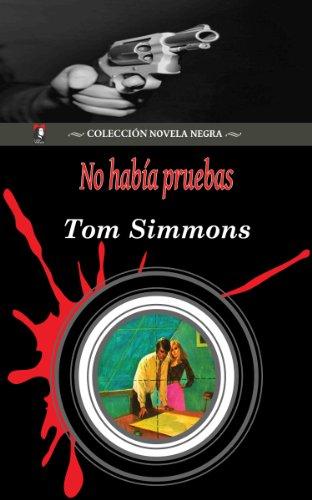 No había pruebas (Colección Novela Negra) eBook: Tom Simmons, Lady ...