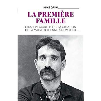 La Première Famille : Giuseppe Morello et la création de la mafia sicilienne à New York