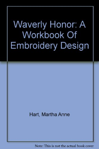 Waverly Honor: A Workbook Of Embroidery Design