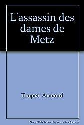 L'assassin des dames de Metz