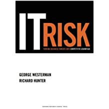 IT Risk: Turning Business Threats into Competitive Advantage by George Westerman, Richard Hunter (2007) Hardcover
