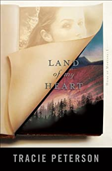Land of My Heart (Heirs of Montana Book #1) par [Peterson, Tracie]