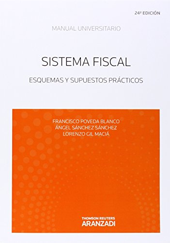 Sistema Fiscal (24ª ED.). Esquemas y suspuestos prácticos (Manuales) por Aa.Vv.