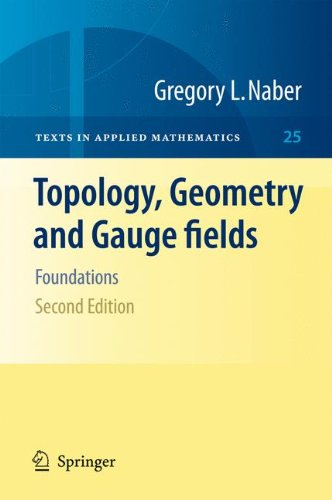 Topology, Geometry and Gauge fields : Foundations par Gregory L. Naber