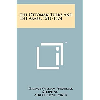 The Ottoman Turks and the Arabs, 1511-1574