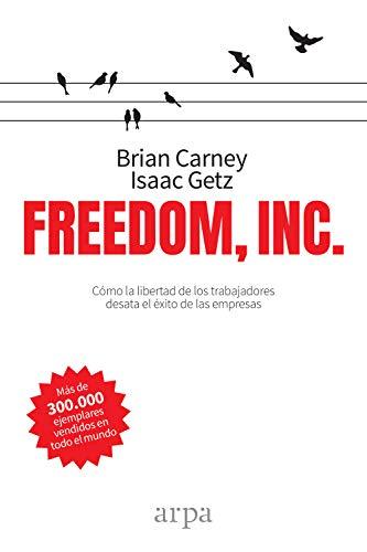Freedom, Inc. eBook: Brian M. Carney, Isaac Getz, Àlex Guàrdia ...