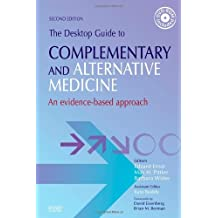 The Desktop Guide to Complementary and Alternative Medicine: An Evidence-Based Approach by Edzard Ernst MD PhD FRCP FRCPED (Editor), Max H. Pittler MD PHD (Editor), Clare Stevinson MSc (Editor), (11-Jul-2001) Paperback