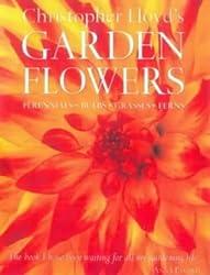 Christopher Lloyd's Garden Flowers by Christopher Lloyd (2001-02-08)
