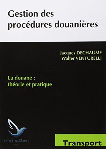 Gestion des procdures douanires : La douane, thorie et pratique
