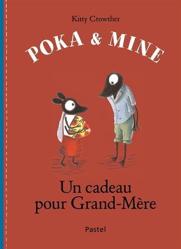 Poka et Mine : Un cadeau pour Grand-Mère por Kitty Crowther