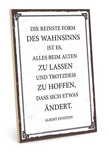 TypeStoff Holzschild mit Spruch – DIE REINSTE Form des WAHNSINNS – im Vintage-Look mit Zitat als Geschenk und Dekoration (Größe: 19,5 x 28,2 cm)