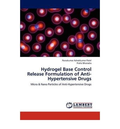 Hydrogel Base Control Release Formulation of Anti-Hypertensive Drugs (Paperback) - Common (Ag Hydrogel)