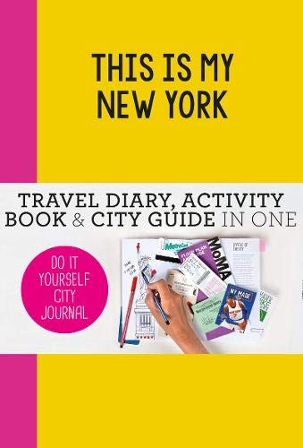 This is my New York : do-it-yourself city journal