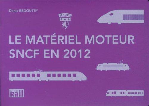 Le matériel moteur SNCF en 2012