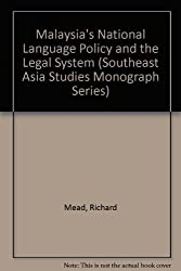Malaysia's National Language Policy and the Legal System (Southeast Asia Studies Monograph Series)