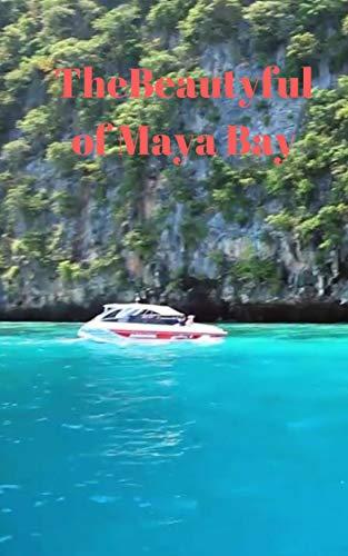 The Beautyful of Maya Bay (English Edition)
