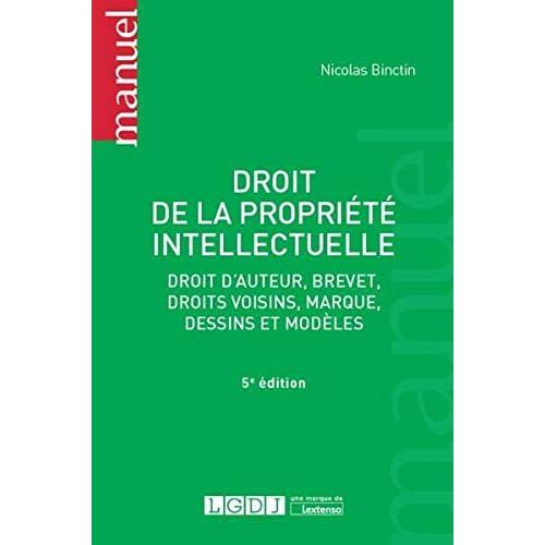 Droit de la propriété intellectuelle : Droit d'auteur, brevet, droits voisins, marque, dessins et modèles
