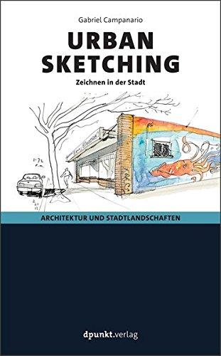 Urban Sketching: Architektur und Stadtlandschaften - Zeichnen in der Stadt