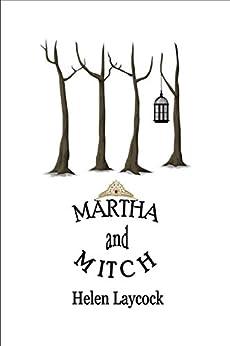 Martha and Mitch (English Edition) von [Laycock, Helen]