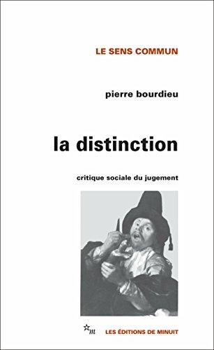 La Distinction: Critique sociale du jugement (Le sens commun)