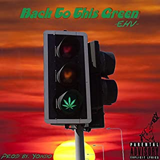 Back to This Green [Explicit]