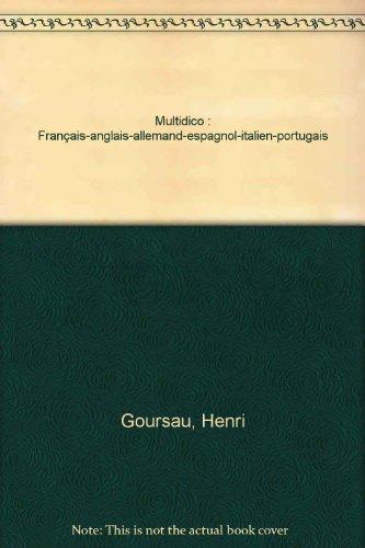 Multidico : Français-anglais-allemand-espagnol-italien-portugais