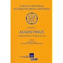 Augustinus: Enarrationes in Psalmos 101-150 Pars 1: Enarrationes in Psalmos 101-109 (Corpus Scriptorum Ecclesiasticorum Latinorum)
