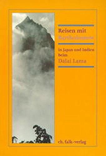Bartholomew's Lachende Weisheit, Bd.4, Reisen mit Bartholomew in Japan und Indien beim Dalai Lama