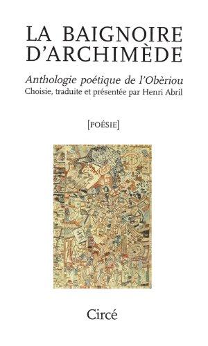 La baignoire d'Archimède : Anthologie poétique de l'Obèriou