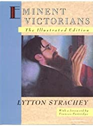 Eminent Victorians: The Illustrated Edition by Lytton Strachey (1989-04-02)