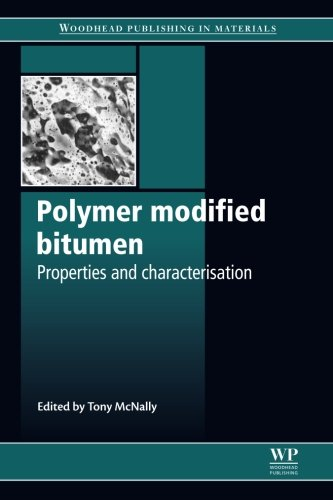 Polymer Modified Bitumen: Properties and Characterisation (Woodhead Publishing Series in Civil and Structural Engineering)