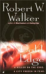 Cold Edge by Robert W. Walker (2001-03-01)
