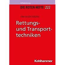 Rettungs- und Transporttechniken (Die Roten Hefte /Ausbildung kompakt)